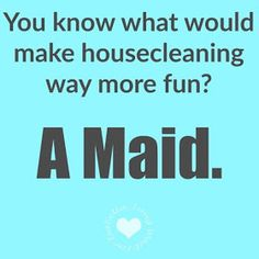 Cleaning Quotes | 15 Hilarious Cleaning Quotes That Sum Up Exactly How You Feel About