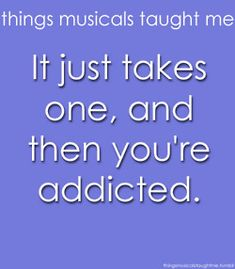 Things Musicals Taught Me. so true!!musical theater is GREAT!