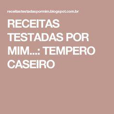 RECEITAS TESTADAS POR MIM...: TEMPERO CASEIRO