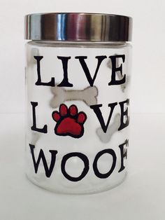 A personal favorite from my Etsy shop https://www.etsy.com/listing/227143583/live-love-woof-doog-treat-jar