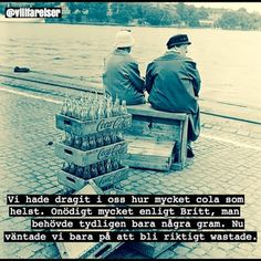 #cola #droger #tanter #britt #wastade #villfarelser #ironi #humor #poesi #text #foto Everything And Nothing, Humor, Funny Photos, Proverbs, Sarcasm, Make Me Smile, Drugs, Haha, Photo And Video