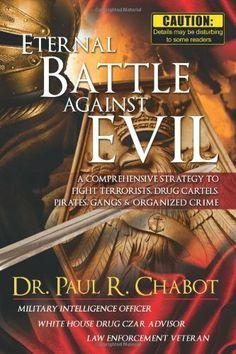 Eternal Battle Against Evil by Paul R. Chabot, http://www.amazon.com/dp/0881440825/ref=cm_sw_r_pi_dp_H9UWsb0HY5DJM Must Read
