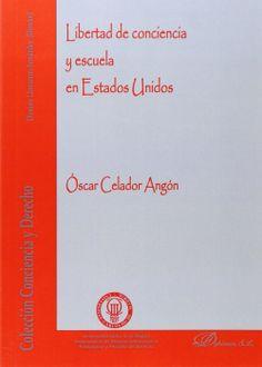 Libertad de conciencia y escuela en Estados Unidos / Óscar Celador Angón