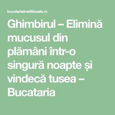 Ghimbirul – Elimină mucusul din plămâni într-o singură noapte și vindecă tusea – Bucataria Math Equations