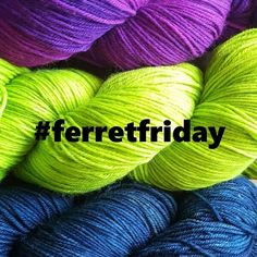Tag yer ferrety bits this friday with #ferretfriday  SHARE THE PRETTY!  #dundee #rustyferret #indiedyer #knitting #knitstagram