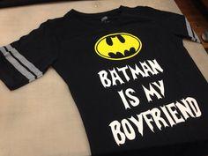 Hey, I found this really awesome Etsy listing at https://www.etsy.com/listing/173552790/batman-is-my-boyfriend-womens-tshirt
