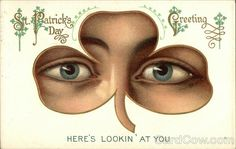 """""""St. Patrick's Day Greeting, Here's Lookin' at You"""" - Irish Eyes - Postcard, c.1911. ~ {cwl} ~ (Image: Card Cow)"""