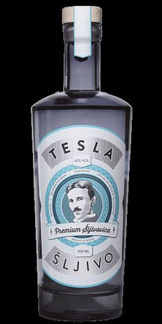"Tesla Sljivo  Nikola Tesla believed alcohol to be ""ambrosia"", or the food of the gods."