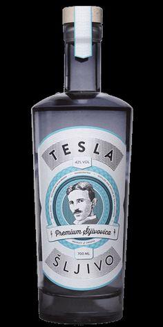 "Tesla Sljivo  Nikola Tesla believed alcohol to be ""ambrosia"", or the food of the gods."