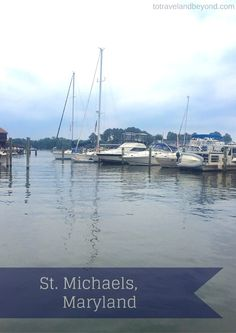 A Day In St. Michaels, Maryland
