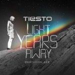 Tiësto - Light Years Away ft DBX - Lyrics e Traduzione