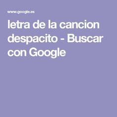 letra de la cancion despacito - Buscar con Google