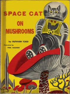 In the fifties, author Ruthven Todd wrote a series of four children's books about Space Cat and his adventures. You can find out more about Ruthven Todd here. Illustration Photo, Comics Illustration, Space Cat, Vintage Book Covers, Vintage Books, Vintage Library, Antique Books, Photo Chat, Vintage Space