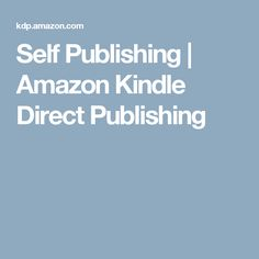 Self Publishing | Amazon Kindle Direct Publishing
