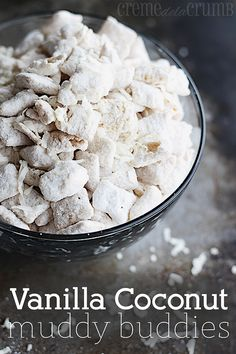 """vanilla-coconut-muddy-buddies-~ great holiday treat- thanks for being my """"buddy"""" not popcorn but close Puppy Chow Recipes, Chex Mix Recipes, Snack Recipes, Dessert Recipes, Cereal Recipes, Bakery Recipes, Candy Recipes, Potato Recipes, Cooking Recipes"""