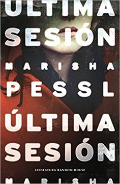 Última Sesión (Literatura Random House): Amazon.es: Marisha Pessl, LAURA (USAR 102255; SALAS RODRIGUEZ: Libros