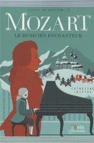 Mozart - Le musicien enchanteur par Catherine Loizeau