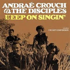 My Tribute (To God be the Glory) - Andrae Crouch & the Disciples - Keep on Singin'