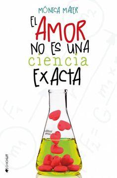 El amor no es una ciencia exacta de Mónica Maier