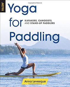 yoga anatomy and physiology book Paddle Board Yoga, Standup Paddle Board, Yoga In Tamil, Sup Stand Up Paddle, Yoga Anatomy, Yoga Books, Sup Yoga, Sup Surf, Learn To Surf