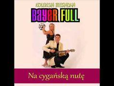 Bayer Full - Ore, ore / My cyganie (Kolekcja biesiadna)