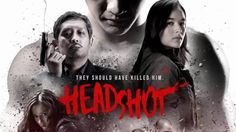 MOVIE REVIEW: Indonesian mastery and kick ass film 'HEADSHOT'