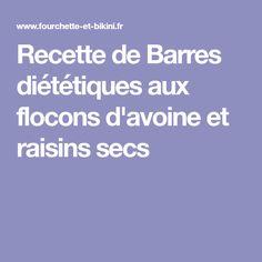 Recette de Barres diététiques aux flocons d'avoine et raisins secs
