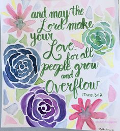 1 Thessalonians 3:12, June 21, 2016, carol@belleauway.com, watercolor, Artist Loft watercolor brush pen, bible art journaling, bible journaling, illustrated faith, intimate encounters marriage ministry.
