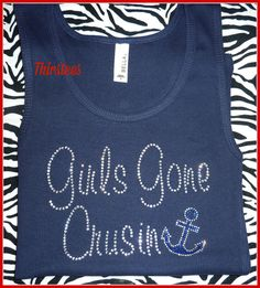 Rhinestone Girls Gone Crusin Tank tops Cruise t by Thirstees, $19.99 (May 2015 Cruise)