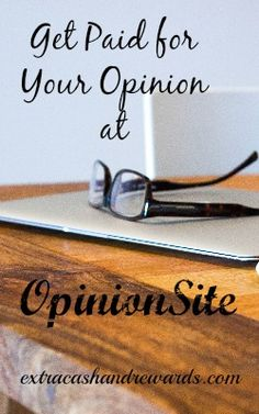 Are you ready for another survey-taking site?  Are you ready to earn some extra money?  Then OpinionSite might be able to help you with that.