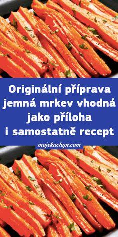 Originální příprava jemná mrkev vhodná jako příloha i samostatně recept Krabi, Asparagus, Carrots, Vegetables, Recipes, Food, Diet, Studs, Essen