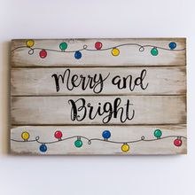 Merry and Bright Christmas Sign Can add clothes pins to make a holiday mail holder