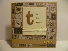 Handmade card using a chipboard letter, raffia and Tim Holtz Idea-ology papers