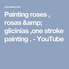 Painting roses , rosas & glicinias ,one stroke painting . - YouTube