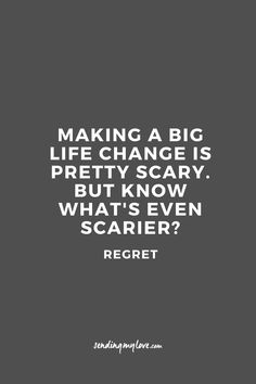 "Find quotes, relationship advice and gifts: www.sending-my-love.com ""Making a big life change is pretty scary. But know what's even scarier? regret"" - Long distance relationship quotes"