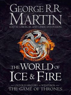 World of Ice and Fire: The Untold History of Westeros and the Game of Thrones cover photo