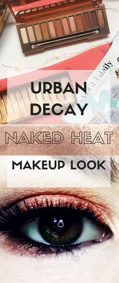 Makeup Products and Ideas ~ Urban Decay Naked Heat is HERE! Makeup look and mini review of the latest palette in the Naked series.