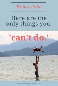 To my child: the only things you 'can't do' - Read the full article on themulberryjournal.com | Family time | Activities with kids | Parenting | Parenthood | Father and son time