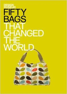Fifty Bags that Changed the World: Design Museum Fifty: Amazon.co.uk: The Design Museum: Books
