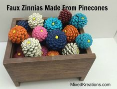 I have been wanting to make my own faux Zinnias out of pine cones since I have seen them on Pinterest