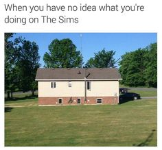 *applies for architecture job* experience: building houses on the sims since 2001