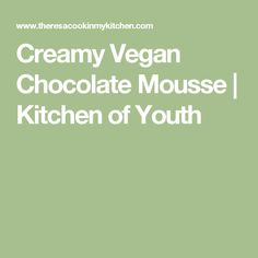 Creamy Vegan Chocolate Mousse | Kitchen of Youth