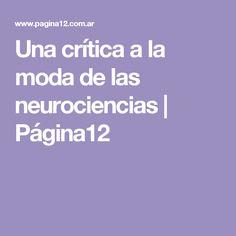 Una crítica a la moda de las neurociencias | Página12