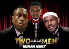 The Miami Heat - Two and a Half Men