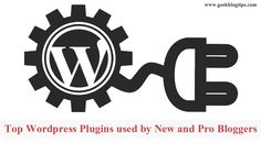 Geek Blog Tips - Top WordPress Plugins used by New and Pro Bloggers