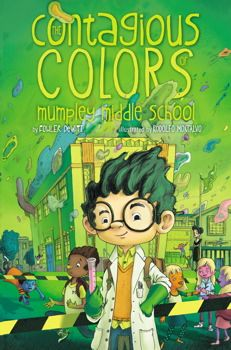 "BACK TO SCHOOL:  The Contagious Colors of Mumpley Middle School By Fowler DeWitt Age: 7-11 ""A fun, fast-paced story that should appeal to a wide range of both reluctant and avid middle grade readers."" (Library Media Connection, January/February 2014)"