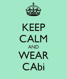 KEEP CALM AND WEAR CAbi www.meghanrussell.cabionline.com