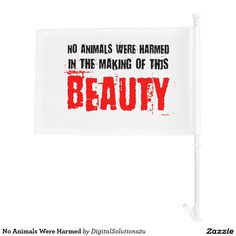 No Animals Were Harmed Car Flag