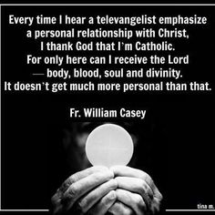 Have a personal relationship with Jesus Christ. Receive the Eucharist. I love being Catholic. Catholic Quotes, Catholic Prayers, Catholic Saints, Religious Quotes, Roman Catholic, Catholic Rituals, Catholic Catechism, Catholic Theology, Catholic Answers