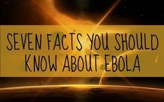 Seven Facts About Ebola - Backdoor Survival